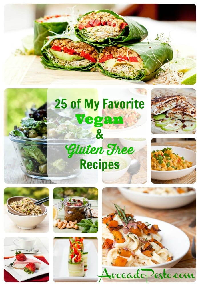 25 of My Favorite Vegan and Gluten Free Recipes